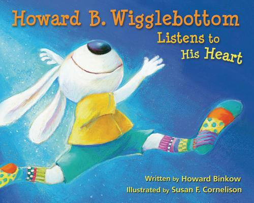 Howard B. Wigglebottom Listens to His Heart By Binkow, Howard